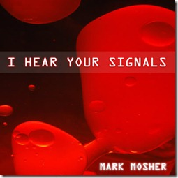 Mark_Mosher_I-Hear-Your-Signals_Cover_400