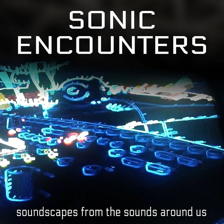 Sonic Encounters Podcast Cover v2b1400