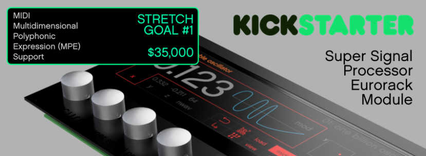 Spreading the Word – Percussa Super Signal Processor Eurorack Module Kickstarter