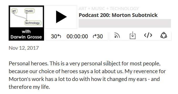 Art + Music + Technology Podcast Celebrates 200th Episode with an Interview with Morton Subotnick