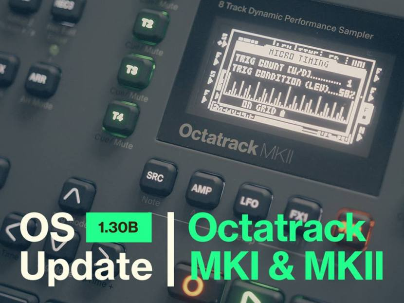 Octatrack MKI & MKII New OS 1.30B is Here! Check out What's New.