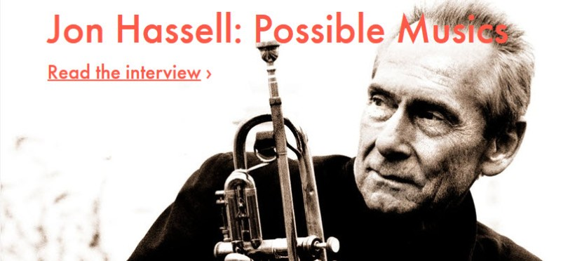 "Good Read: Ableton Interview ""Jon Hassell: Possible Musics"""
