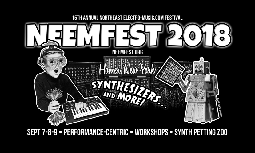 NEEMFest (NorthEastern Electro-Music Festival) September 7-9, 2018 in Homer, NY + Live Streaming Link